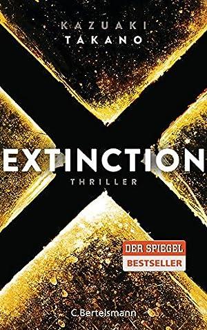 Extinction : Thriller. Kazuaki Takano. Dt. von: Takano, Kazuaki (Verfasser)