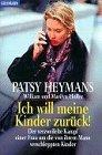 Ich will meine Kinder zurück! : der: Heymans, Patsy: