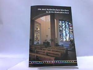 Die drei katholischen Kirchen in Köln-Rodenkirchen. [Hrsg.: Hilgers, Fritz: