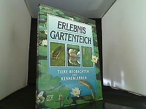Erlebnis Gartenteich Tiere beobachten und kennenlernen.: Ludwig, Herbert W.: