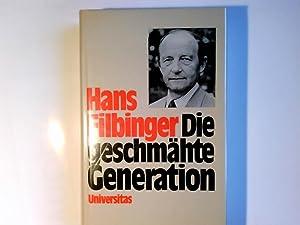 Die geschmähte Generation. Hans Filbinger: Filbinger, Hans: