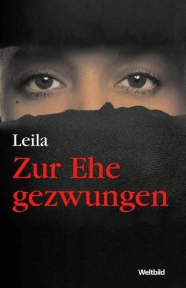 Zur Ehe gezwungen.: Leila (Verfasser)Mitarb. Marie-Thérèse