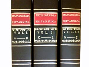 Encyclopaedia Britannica; or a Dictionary of Arts and Sciences, Compiled Upon a New Plan. 3 Volumes.