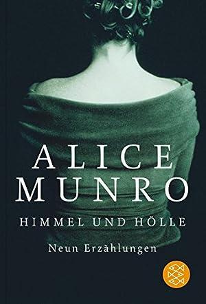 Himmel und Hölle : neun Erzählungen. Alice: Munro, Alice (Verfasser):