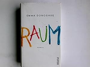 Raum : Roman. Emma Donoghue. Dt. von: Donoghue, Emma und