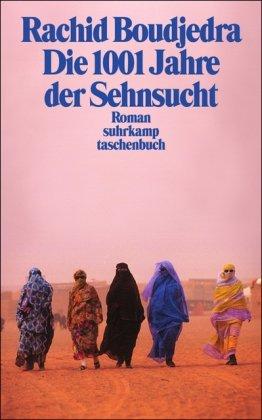 Die 1001 Jahre der Sehnsucht : Roman.: Bū-Ǧadra, Rašīd (Verfasser):