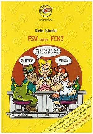 FSV oder FCK? : [Mainzer Fußballkrimi mit: Schmidt, Dieter (Verfasser):