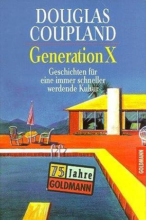 Generation X : Geschichten für eine immer: Coupland, Douglas (Verfasser):