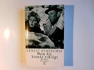 Wem die Stunde schlägt: Roman: Hemingway, Ernest: