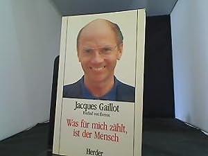 Was für mich zählt, ist der Mensch.: Gaillot, Jacques: