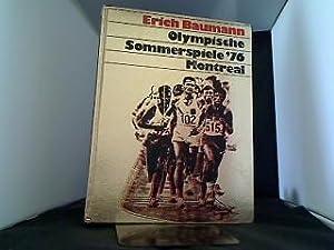 Olympische Sommerspiele : '76 Montreal. hrsg. von: Baumann, Erich [Hrsg.]