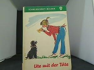 Ute mit der Tüte - Schreibschrift-Bücher -: Jork, Horst H.: