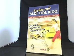 Kochen mit Aldi, Lidl & Co. Die