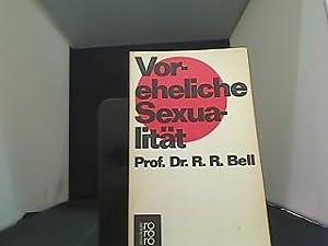 Voreheliche Sexualität. [Aus d. Amerikan. übertr. von: Bell, Robert R.: