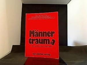Männertraum(a). Heinz Körner u. Roland Kübler. Mit: Körner, Heinz [Hrsg.]