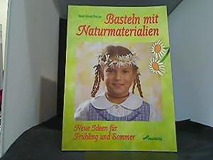 Basteln mit Naturmaterialien Neue Ideen für Frühling: Grund-Thorpe, Heidi: