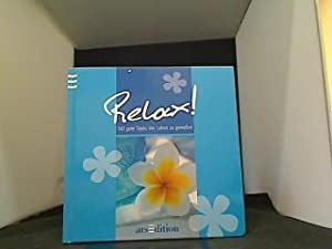 Relax! : 365 gute Tipps, das Leben: Kellermann, Juliane: