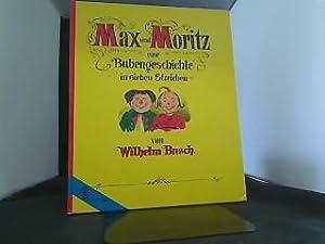 Max und Moritz eine Bubengeschichte in sieben: Wilhelm, Busch: