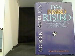Das Risiko Risiko Ein- und Ausblicke zu: Geis, Jürgen W.