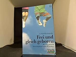 Frei und gleich geboren : Lesebuch Menschenrechte.: Engelmann, Reiner: