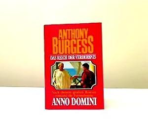 Das Reich der Verderbnis : Roman. Dt.: Burgess, Anthony: