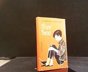 Oliver Twist : Roman. [Ins Dt. übertr.: Dickens, Charles: