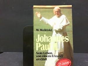 Johannes Paul II. : sein Leben, von: Malin�ski, Mieczysaw und