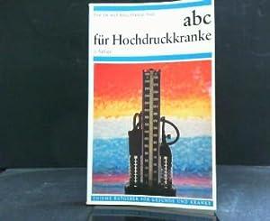 abc für Hochdruckkranke : Ein Ratgeber f.d.: Bock, Klaus D.: