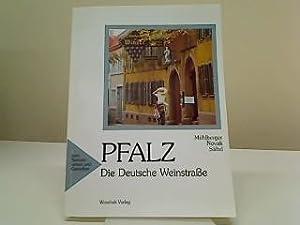Pfalz, die Deutsche Weinstrasse : zum Kennenlernen: Mühlberger, Holger, Manfred