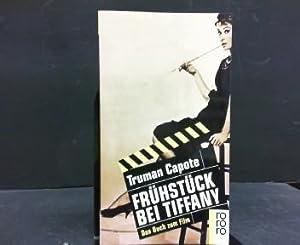 Frühstück bei Tiffany : ein Kurzroman und: Capote, Truman: