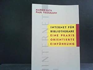 Internet für Bibliothekare : eine praxisorientierte Einführung.: Luta, Marius und