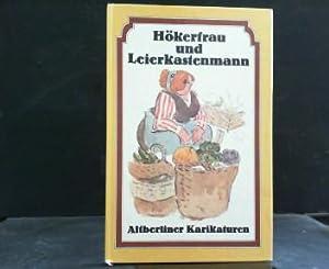 Hökerfrau und Leierkastenmann : Altberliner Karikaturen. hrsg.: Kretzschmar, Harald: