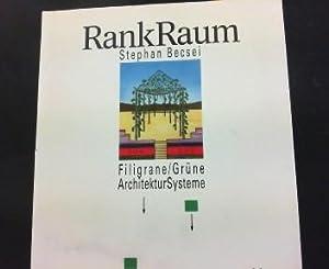 RankRaum. Filigrane grüne Architektursysteme.: Becsei, Stephan: