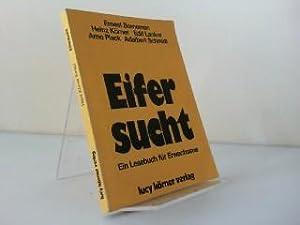 Eifersucht : e. Lesebuch für Erwachsene.: Körner, Heinz [Hrsg.]