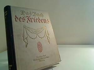 Das Buch des Friedens. Unter Mitarbeit hervorrag.: Gizycki, Georg von: