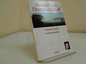 Sämtliche Werke - Erzählende Gedichte Band 3: Annette von Droste-Hülshoff: