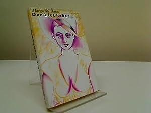 Der Liebhaber. Aus d. Franz. von Ilma: Duras, Marguerite: