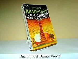 Der Leuchtturm von Alexandria : Roman. Dt.: Bradshaw, Gillian: