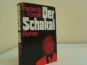 Der Schakal : Roman. [Übers. aus d.: Forsyth, Frederick: