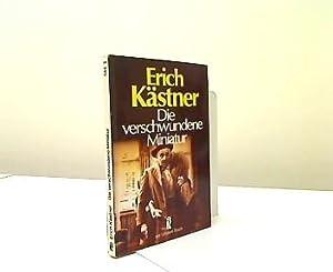 Die verschwundene Miniatur oder auch Die Abenteuer: Kästner, Erich: