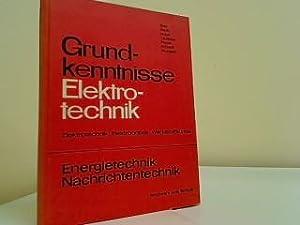 Grundkenntnisse Elektrotechnik : Elektrotechnik, Elektropraxis, Werkstoffkunde ;: Beuth, Klaus und