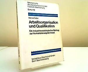 Arbeitsorganisation und Qualifikation : Ein industriesoziolog. Beitr.: Fricke, Werner: