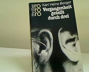Vergangenheit geteilt durch drei.: Berger, Karl Heinz: