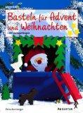 Basteln für Advent und Weihnachten : [mit: Boniberger, Petra und
