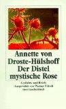 Der Distel mystische Rose : Gedichte und: Droste-Hülshoff, Annette von