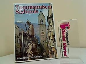 Traumstrassen Südtirols. Eduard Dietl ; Löbl-Schreyer: Dietl, Eduard, Robert
