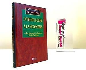 Introduccion a la economia. Biblioteca de Economia: Galbraith, John Kenneth