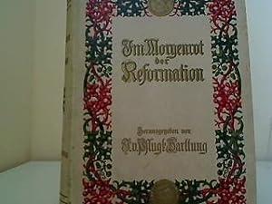 Im Morgenrot der Reformation: Pflugk-Harttung, Julius von: