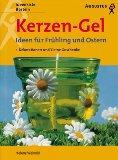Kerzen-Gel : Ideen für Frühling und Ostern: Weinold, Helene und