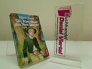 Die Abenteuer des Tom Sawyer. Mark Twain.: Twain, Mark und